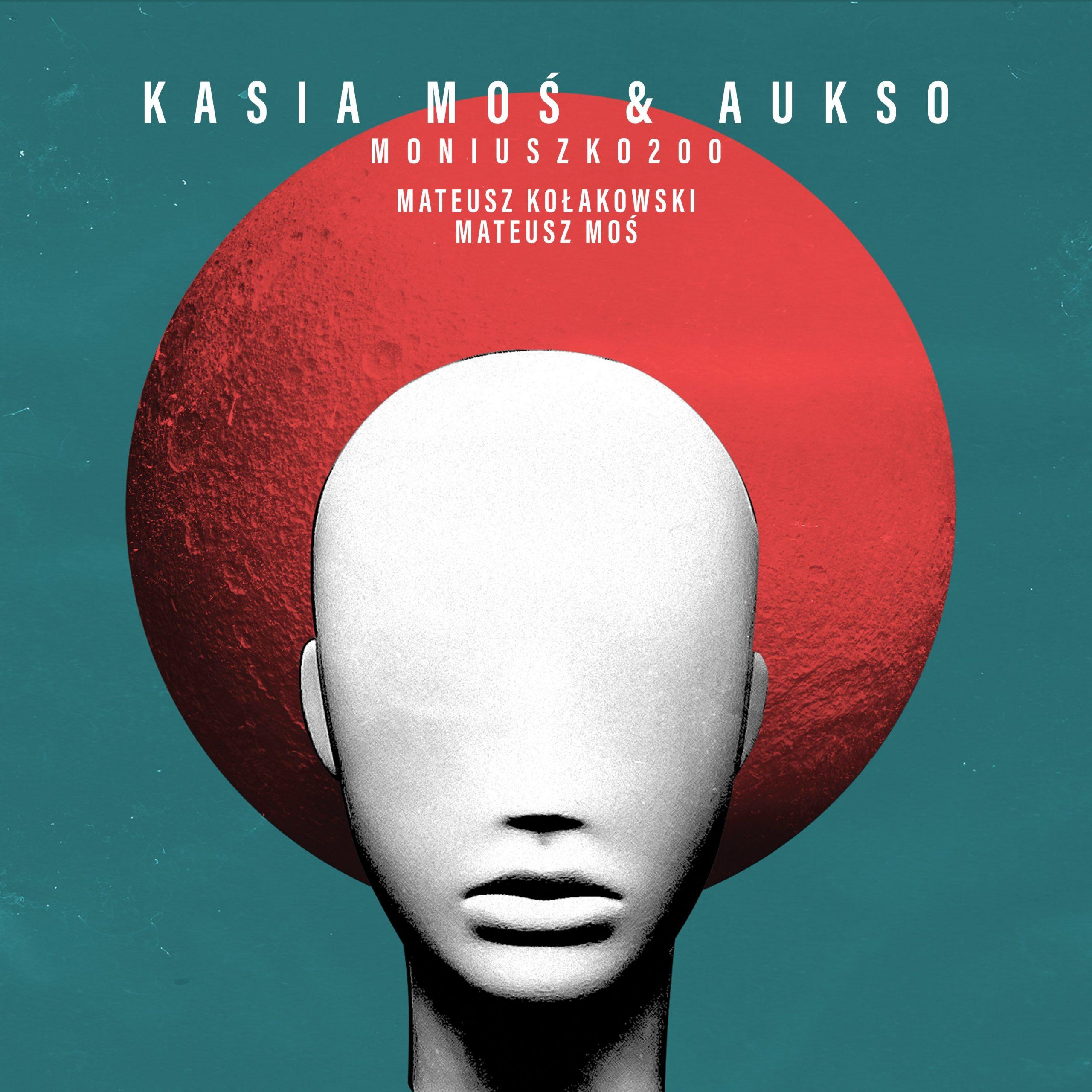 Kasia Moś, Moniuszko200
