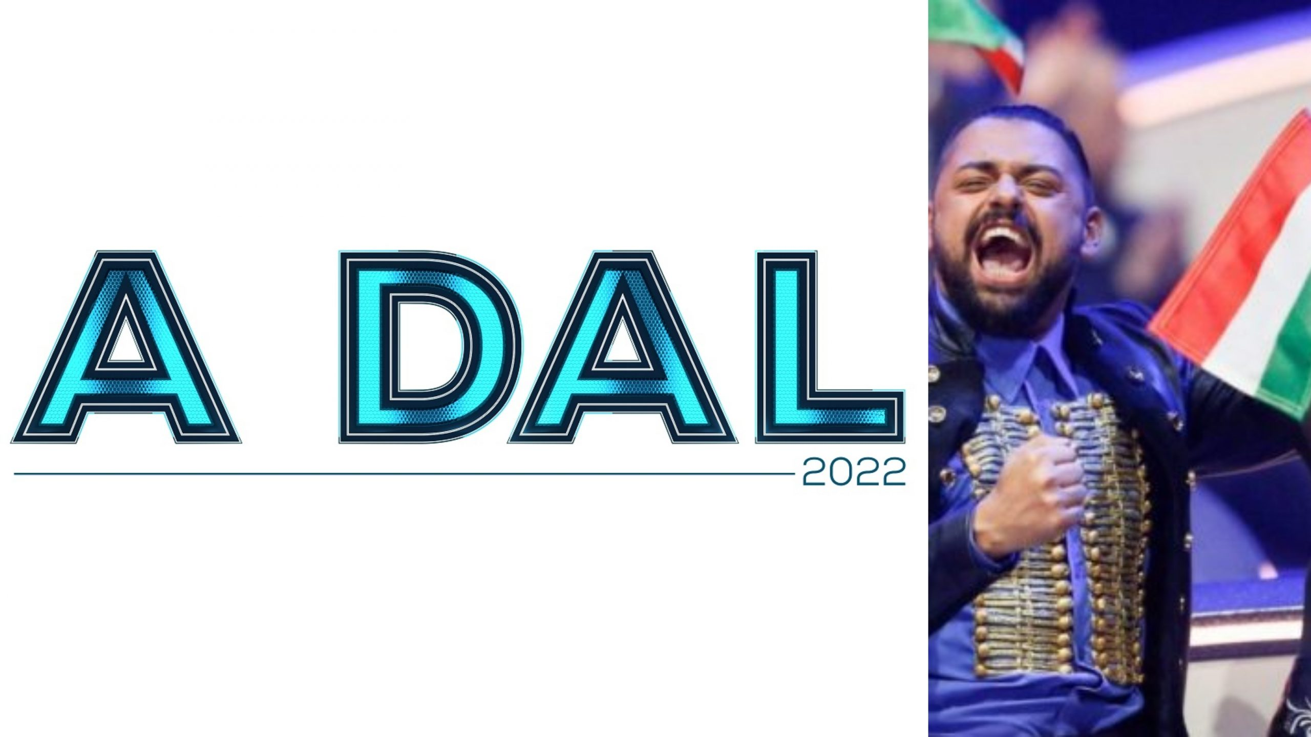 Eurowizja 2022, Węgry, A Dal